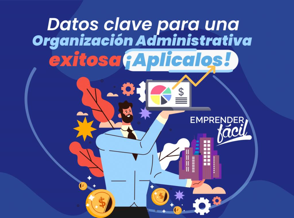 Organización administrativa ¡En negocios pequeños y grandes!