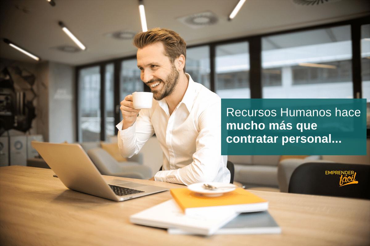 ¿Cuáles son los Recursos Humanos de una empresa? Entérate 1