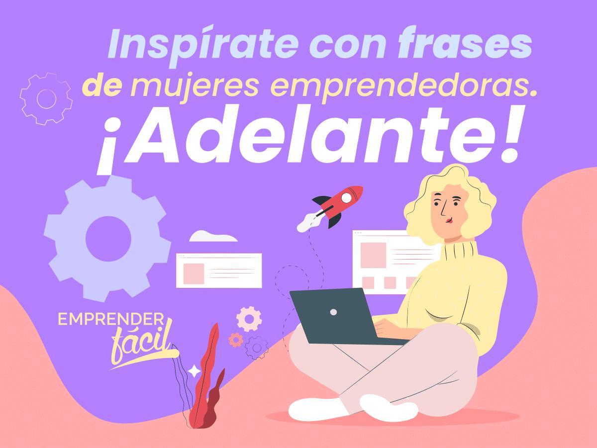 Frases de Mujeres Emprendedoras… Conoce cada una