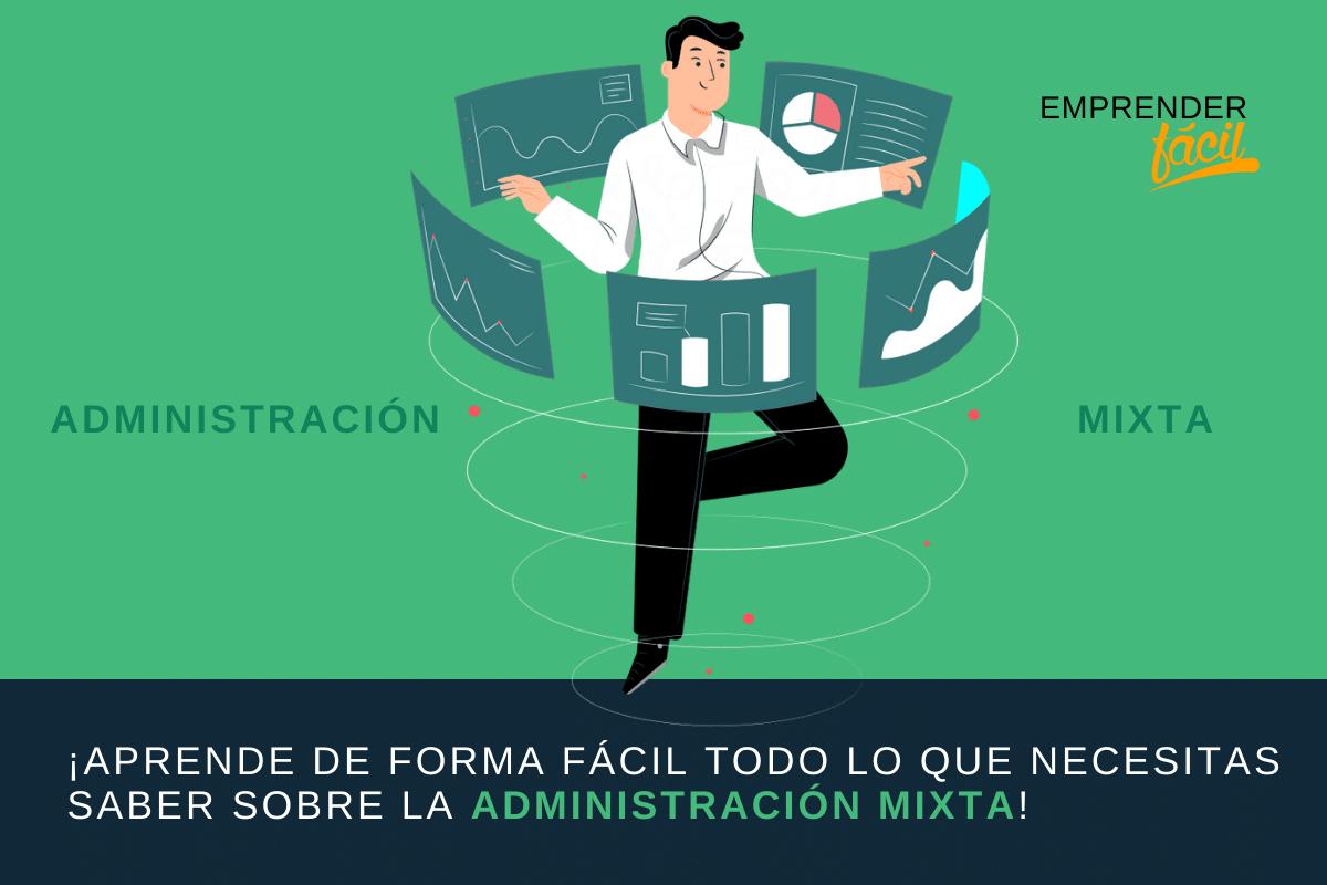 La administración mixta, combina la gestión privada y pública en una sola