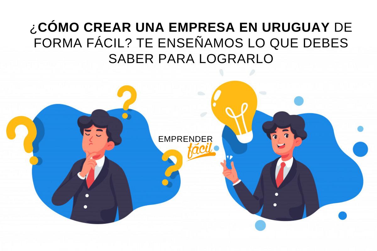 Aprende a crear una empresa en Uruguay