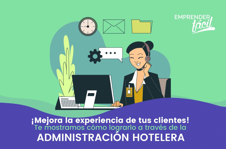 Administración Hotelera: Hacia la satisfacción del cliente