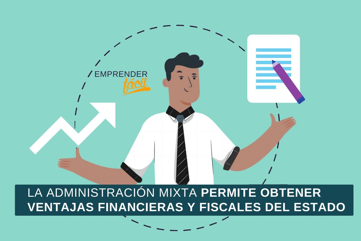 La administración mixta permite obtener ventajas financieras y fiscales del Estado