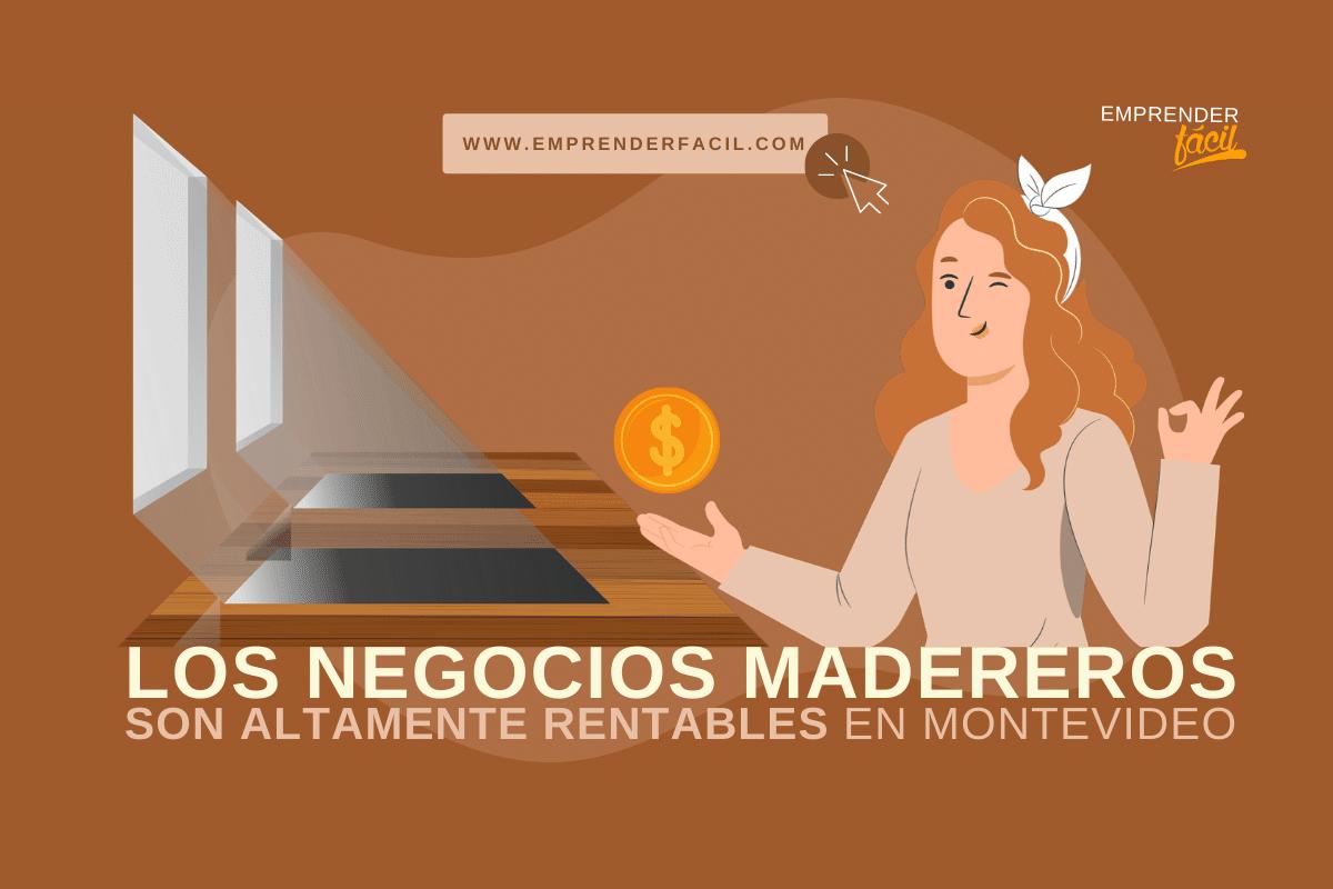 Montar una empresa maderera en uno de los negocios rentables en Montevideo