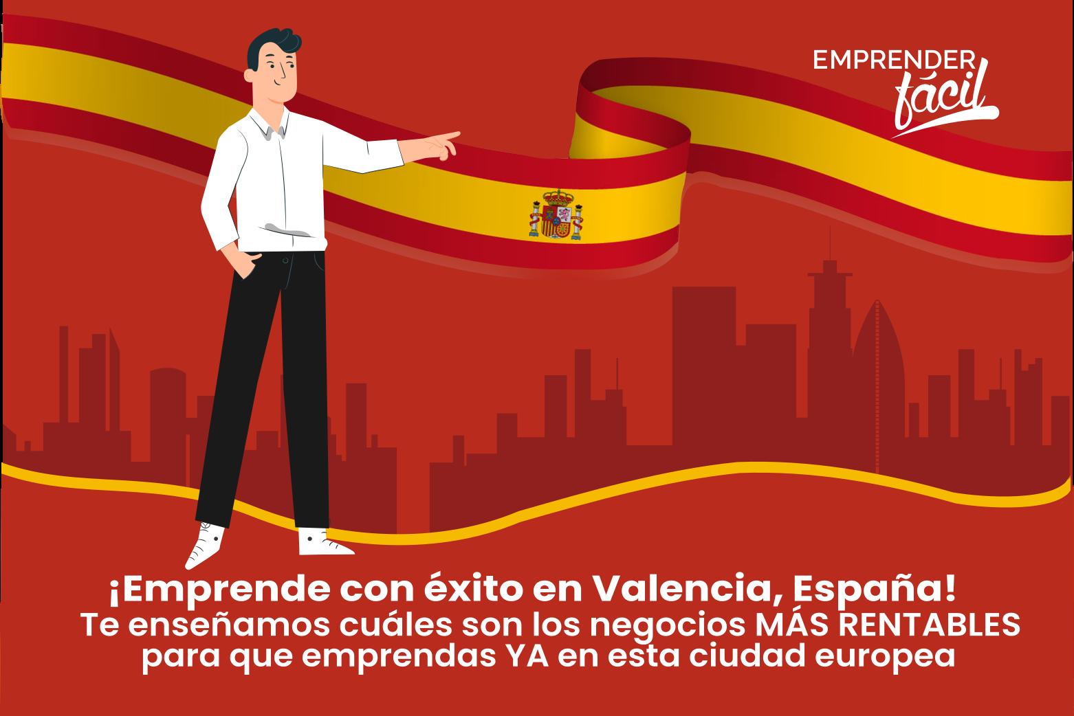 Negocios rentables en Valencia, España ¡Perfecto!