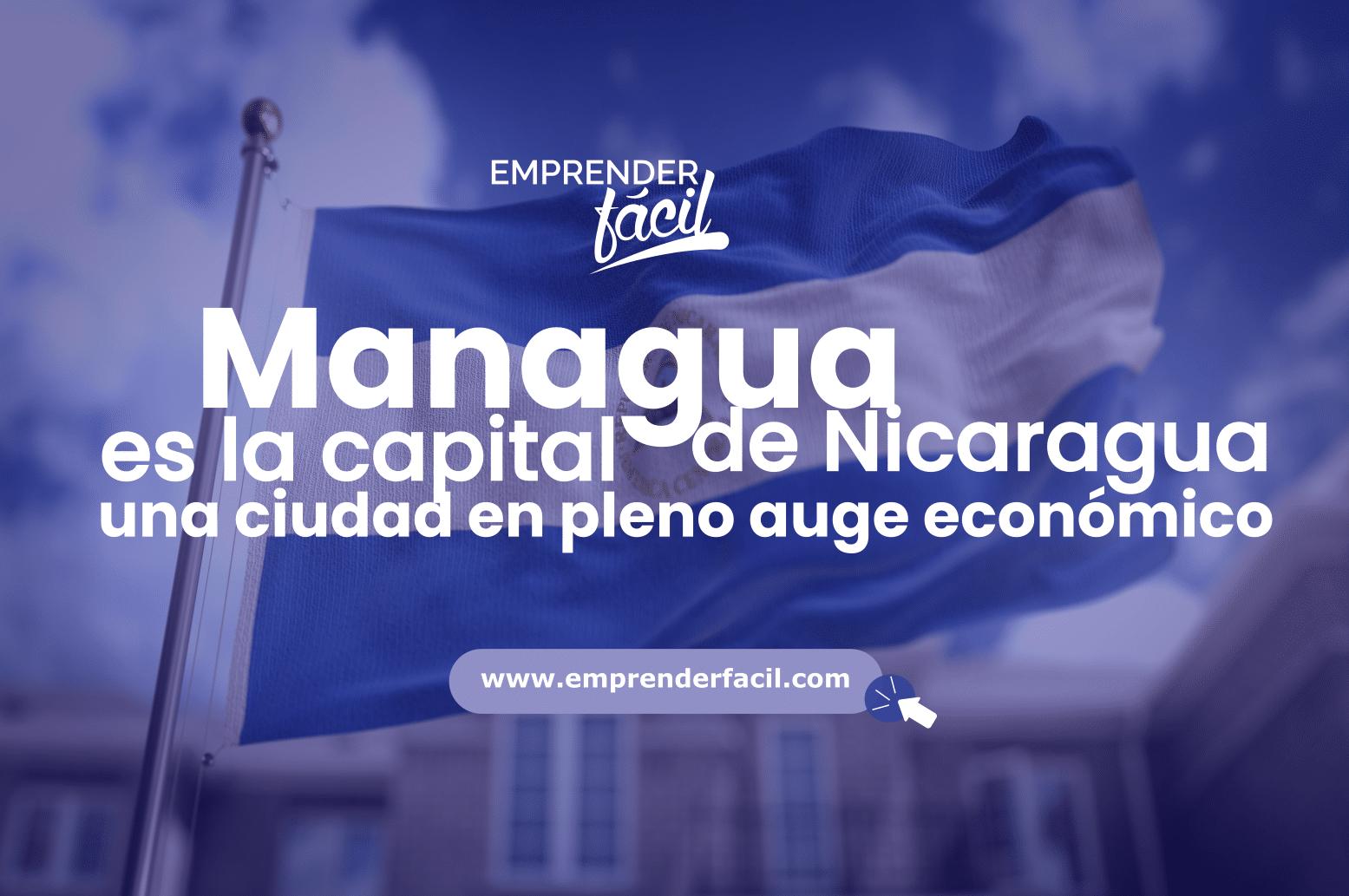Managua es la capital de Nicaragua, una ciudad en pleno auge económico