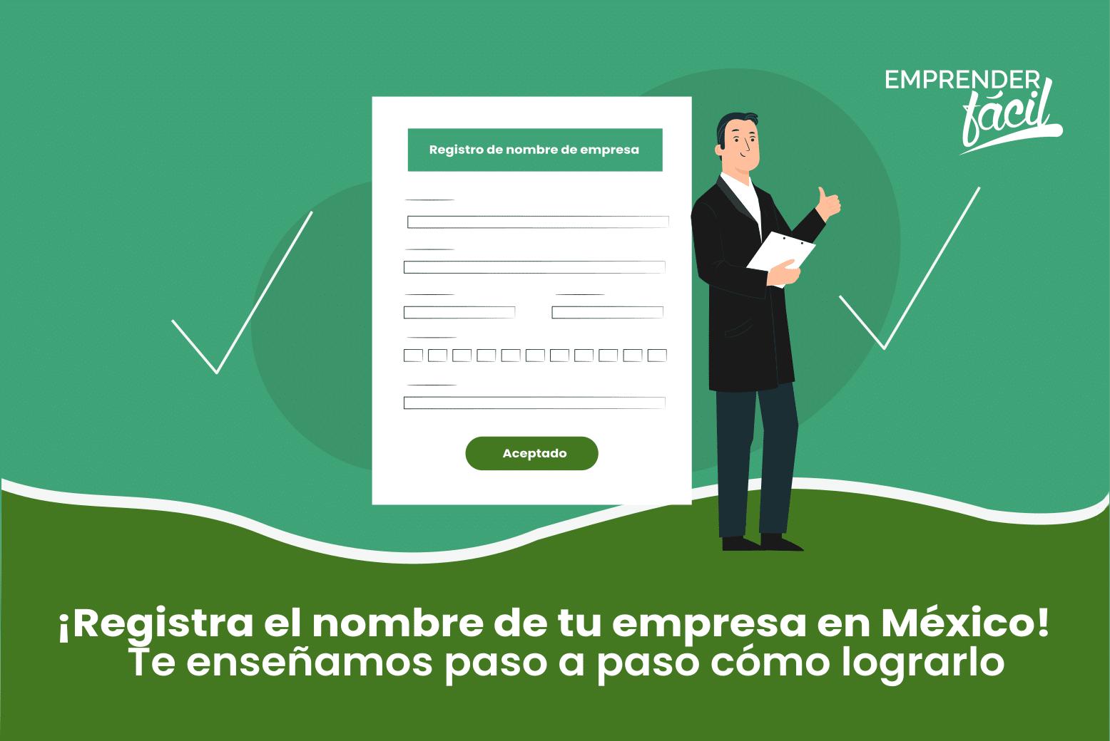 ¿Cómo registrar el nombre de una empresa en México?