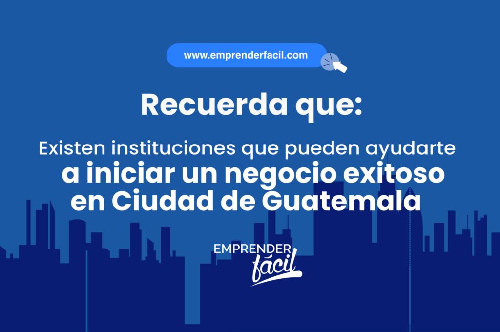 ¿Invertirás en Ciudad de Guatemala?