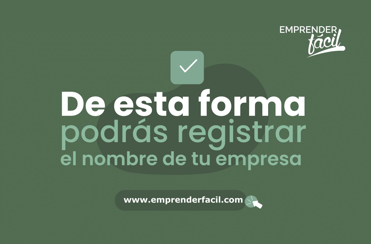 Pasos para registrar el nombre de tu empresa