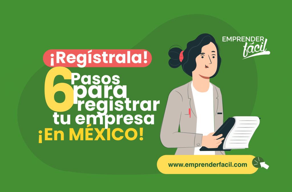 ¿Cómo registrar el nombre de una empresa en México? 2