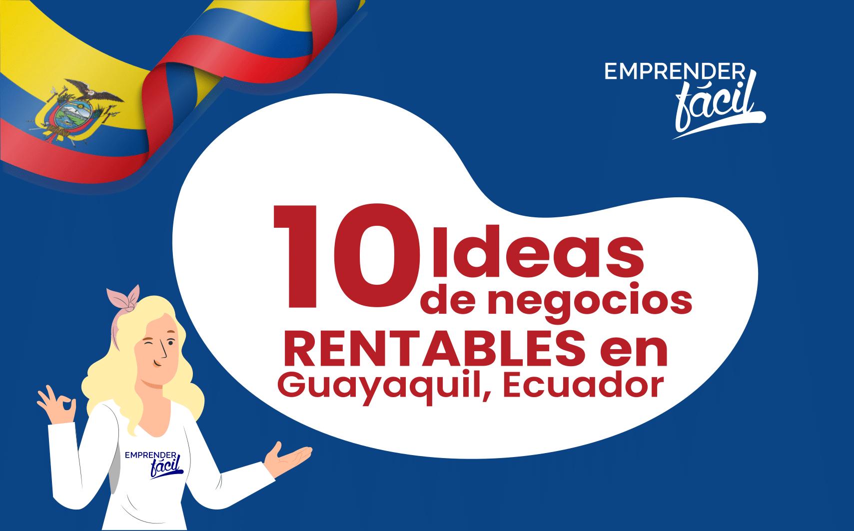 Negocios rentables en Guayaquil