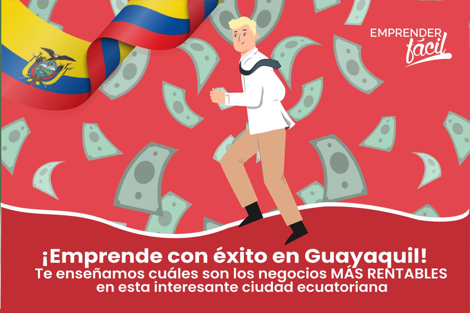Negocios rentables en Guayaquil, Ecuador ¡Es ideal!