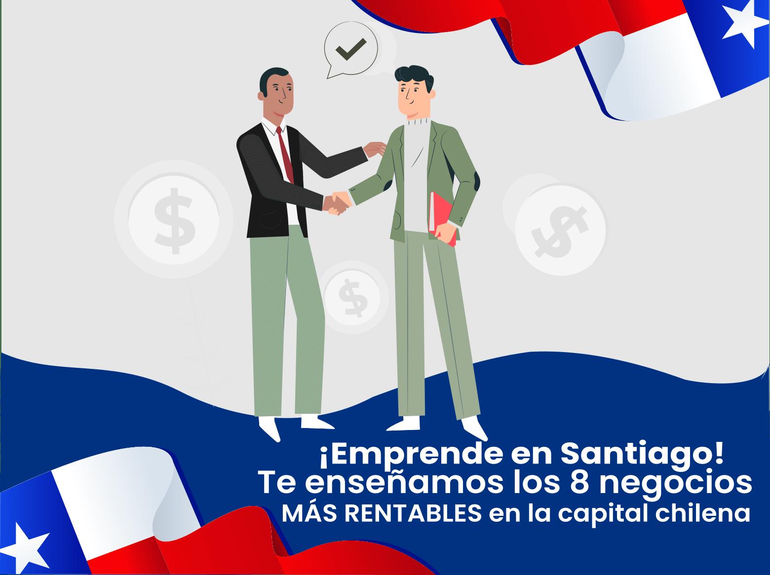 Negocios Rentables en Santiago de Chile ¡Emprende ya!