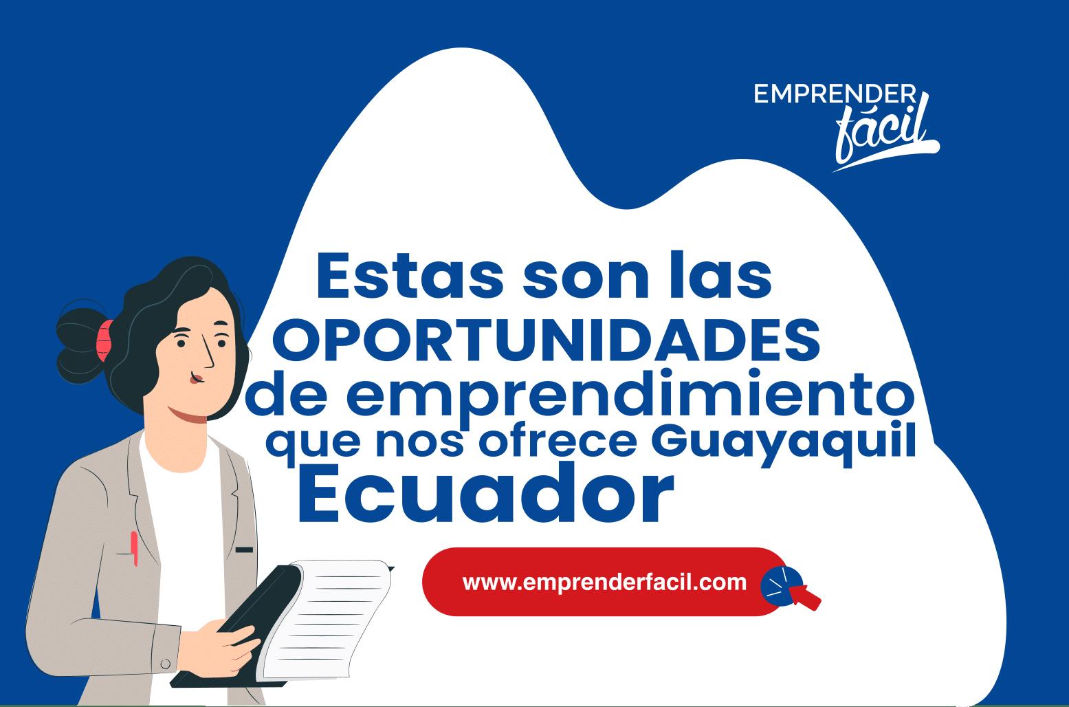 Posibilidades de emprender negocios rentables en Guayaquil