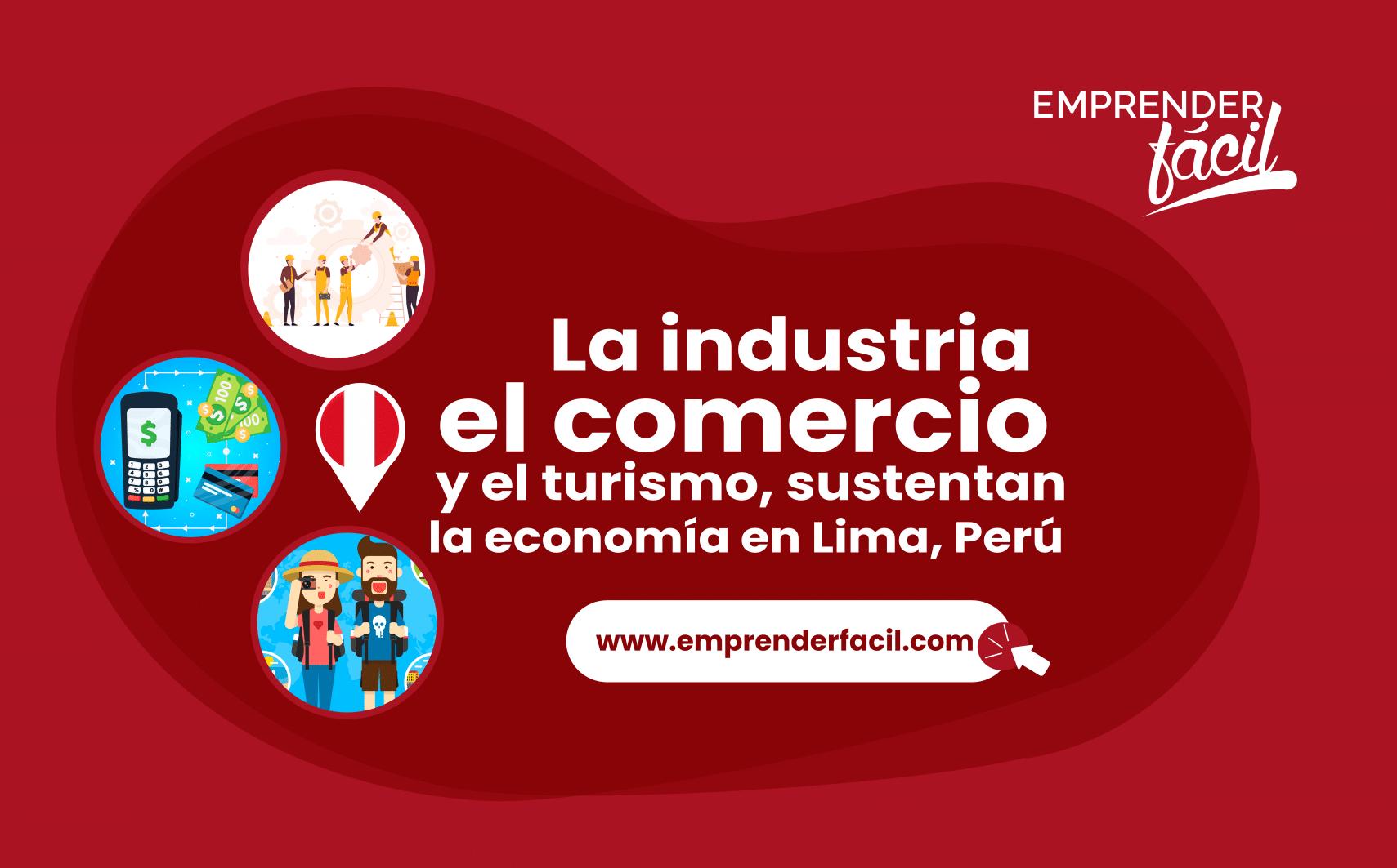 Industria, turismo y comercio sustentan la economía en Lima.