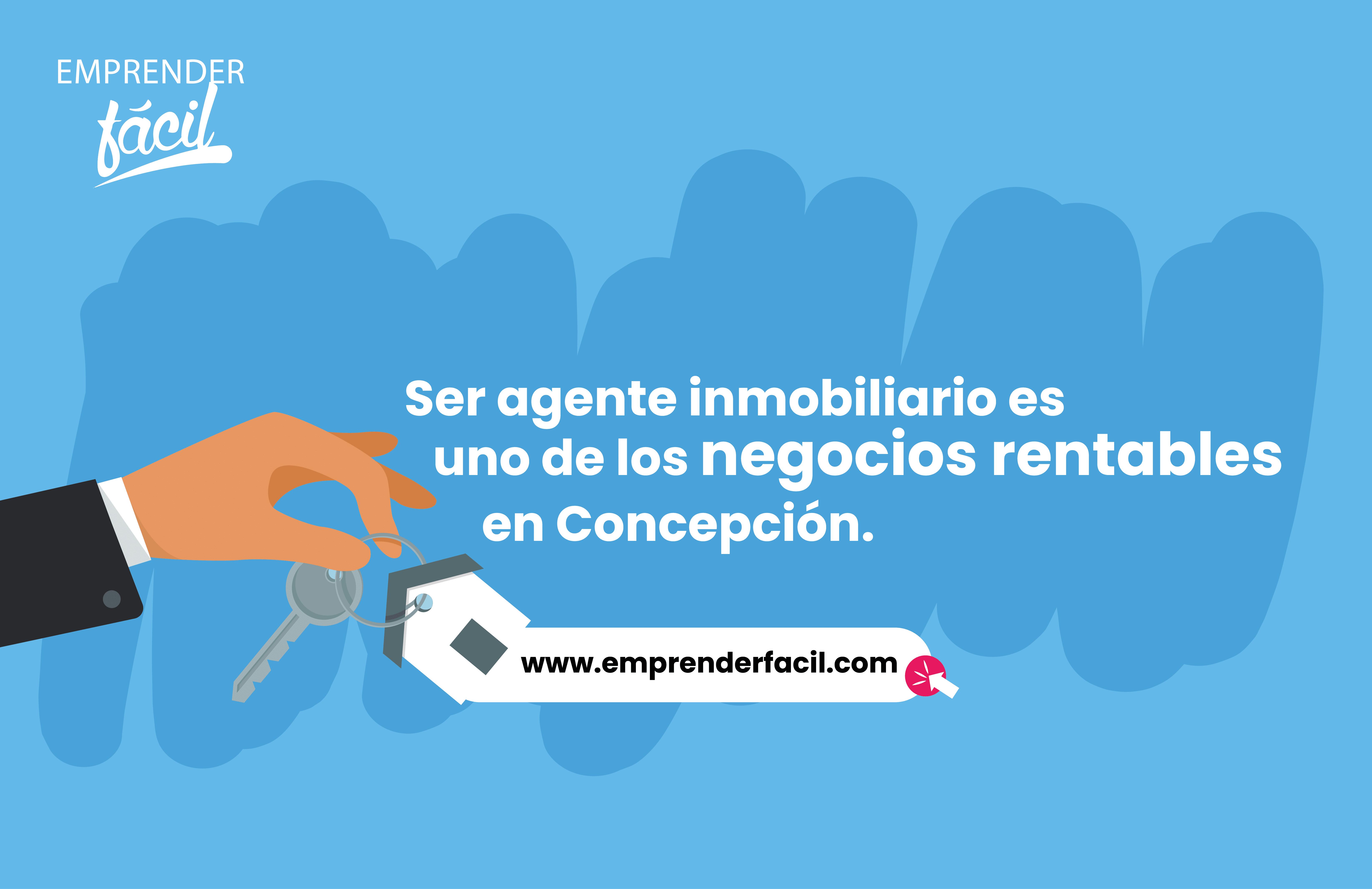 Ser agente inmobiliario es uno de los negocios rentables en Concepción.