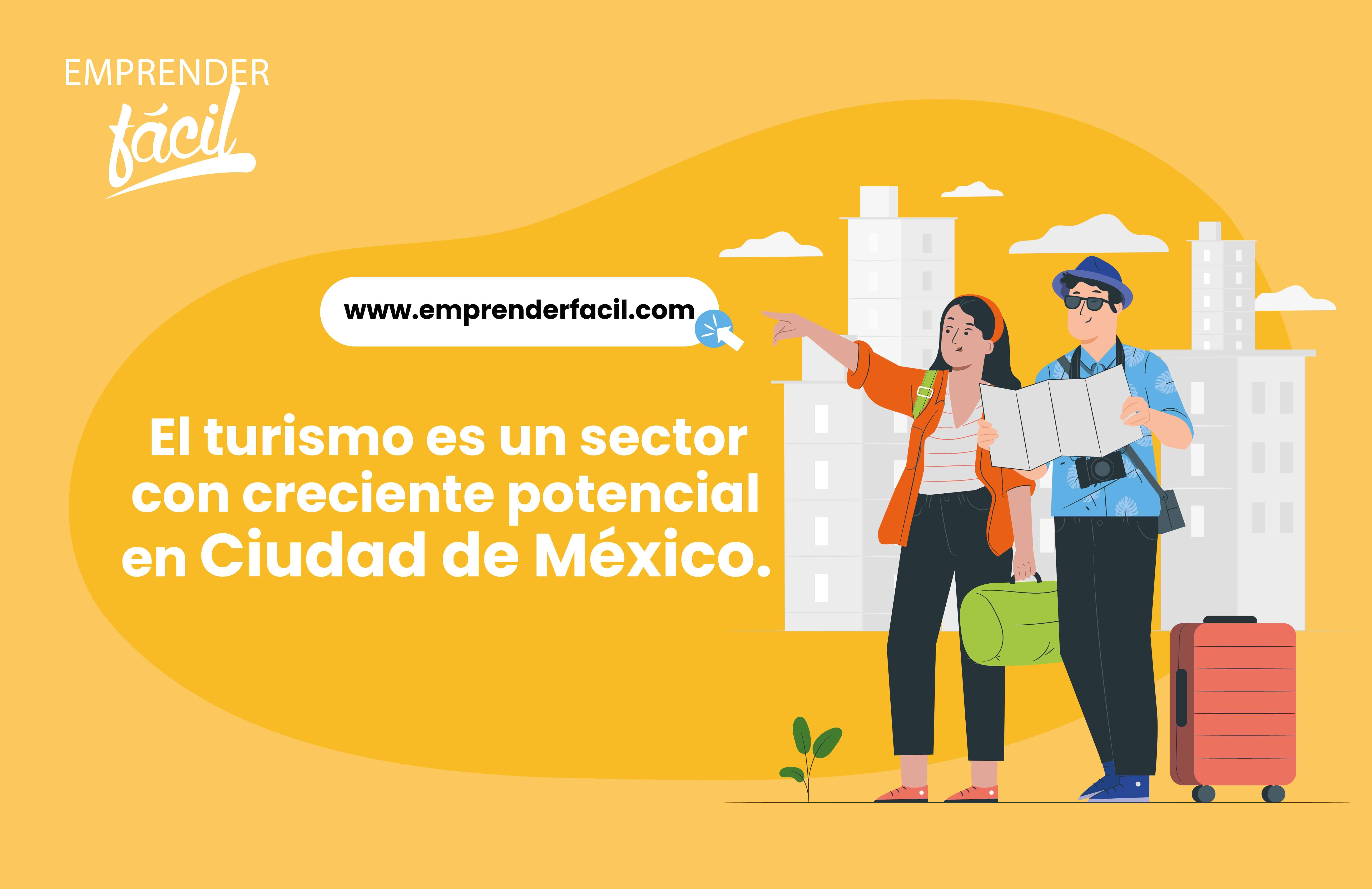 El turismo es un sector con creciente potencial en Ciudad de México.