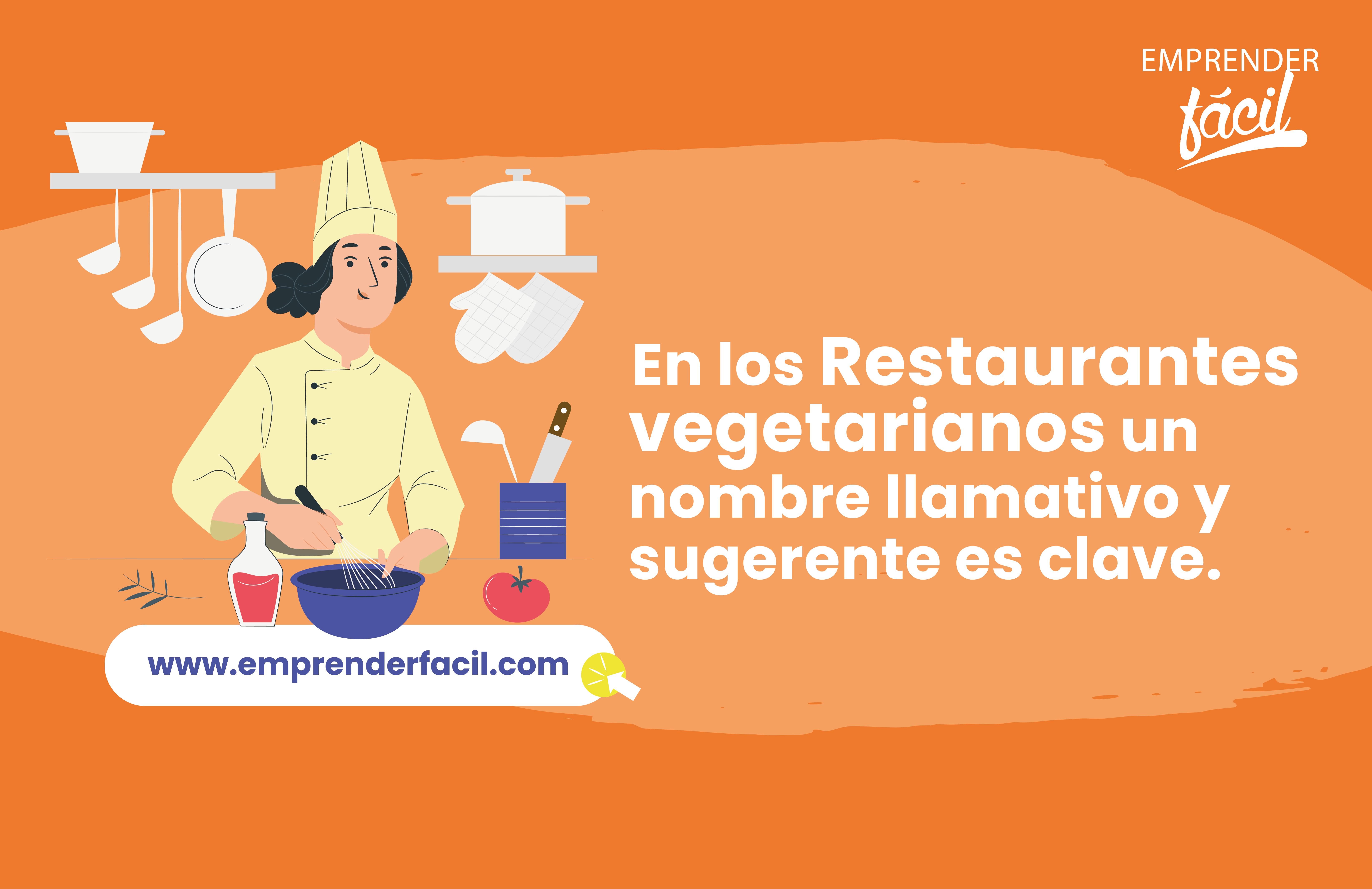 En los Restaurantes vegetarianos un nombre llamativo y sugerente es clave.