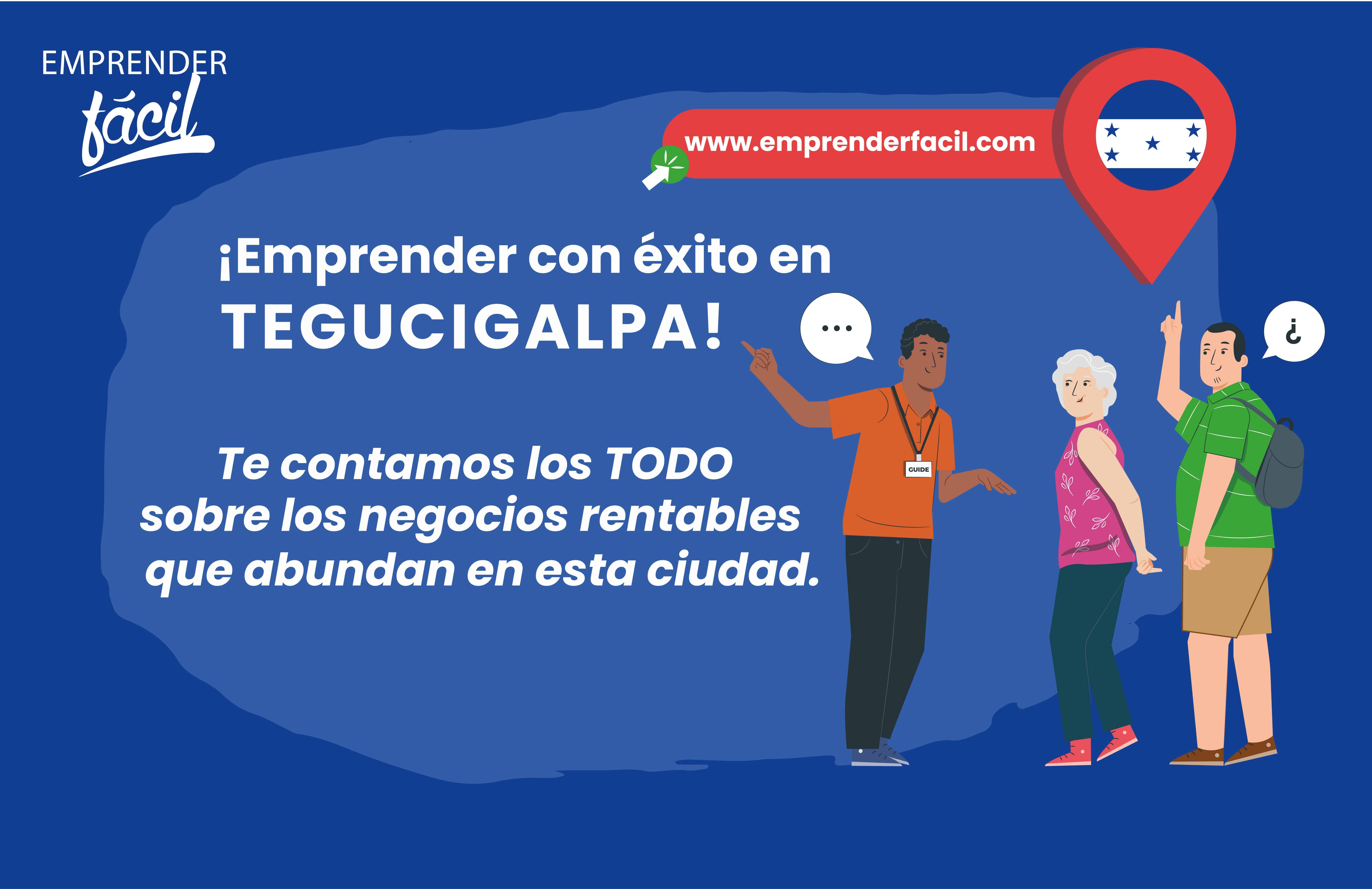 Negocios rentables en Tegucigalpa, Honduras. ¡Muy buenos!