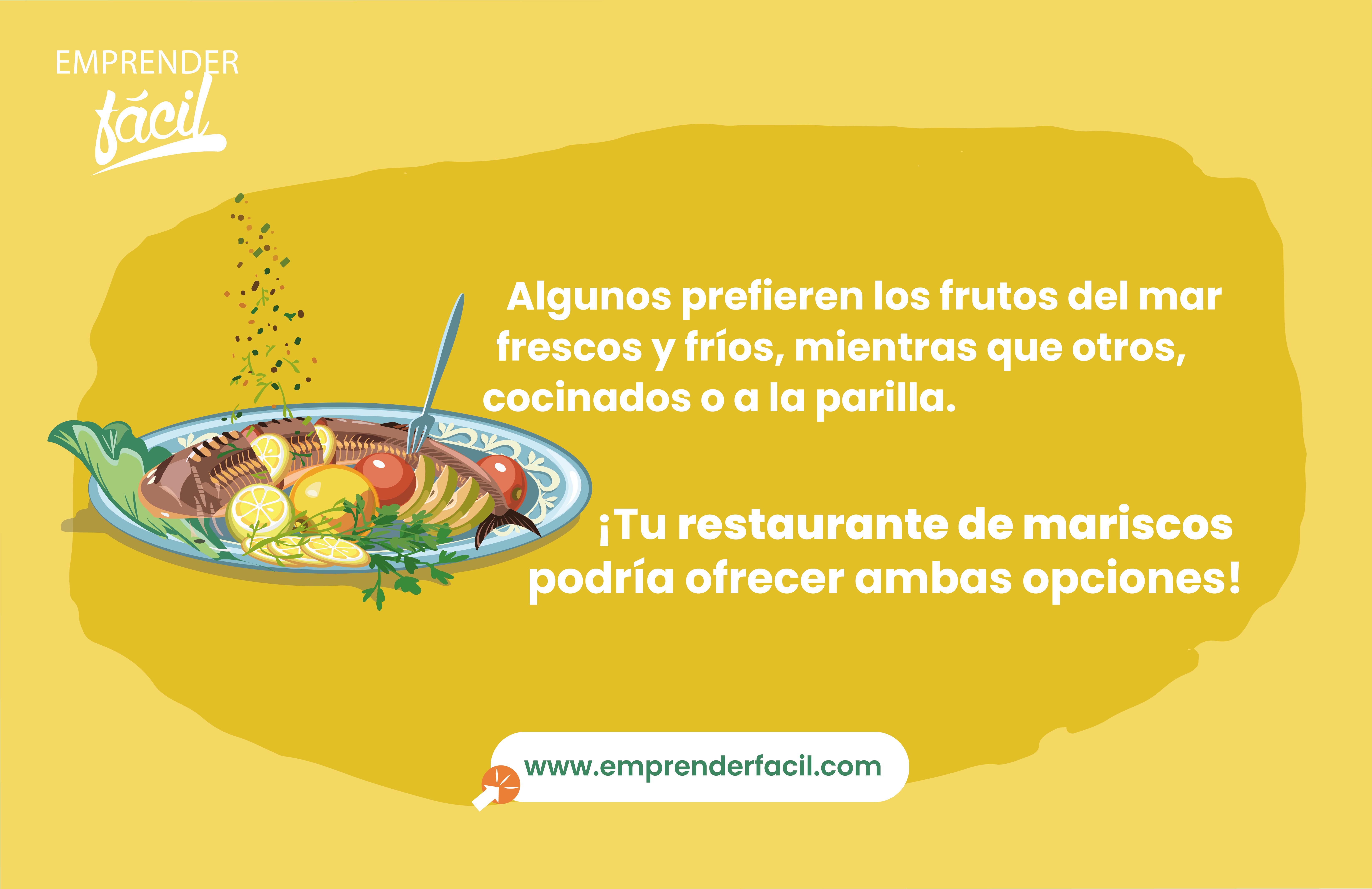 Los restaurantes de mariscos se especializan en los frutos del mar.