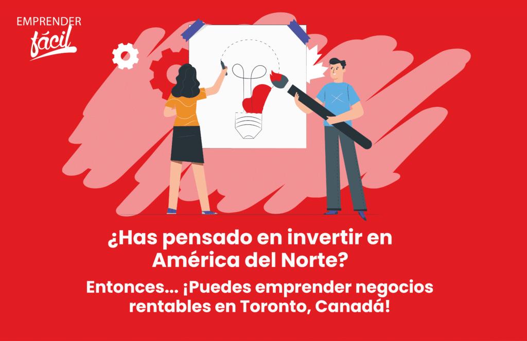 Negocios rentables en Toronto, Canadá ¡Muy seguros!