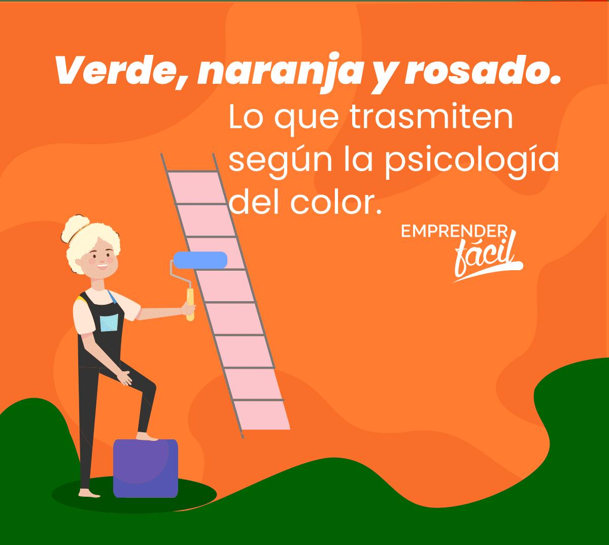 Psicología del color: verde, naranja y rosado.