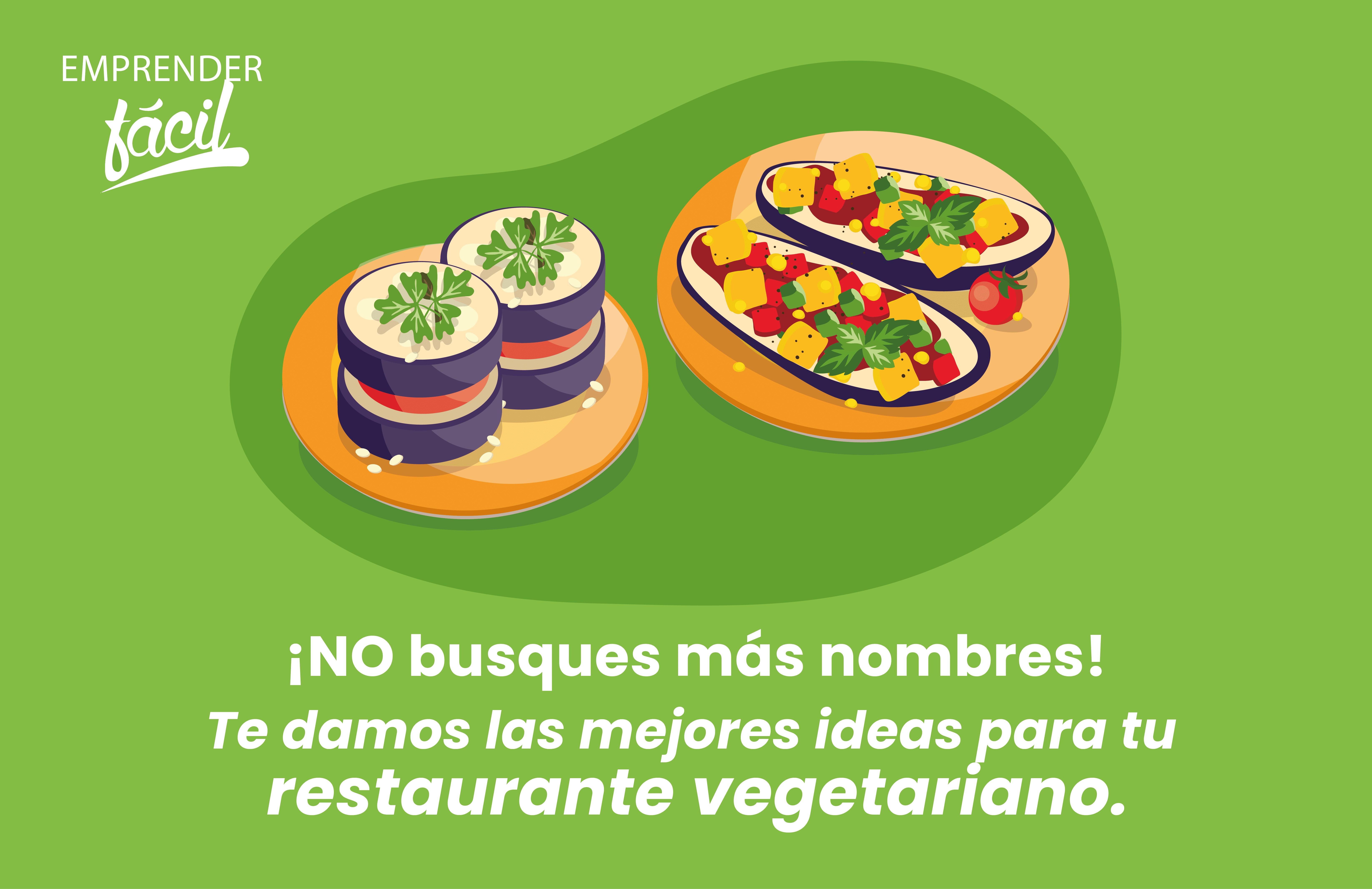 Nombres para Restaurantes Vegetarianos. ¡Enriquecedores!