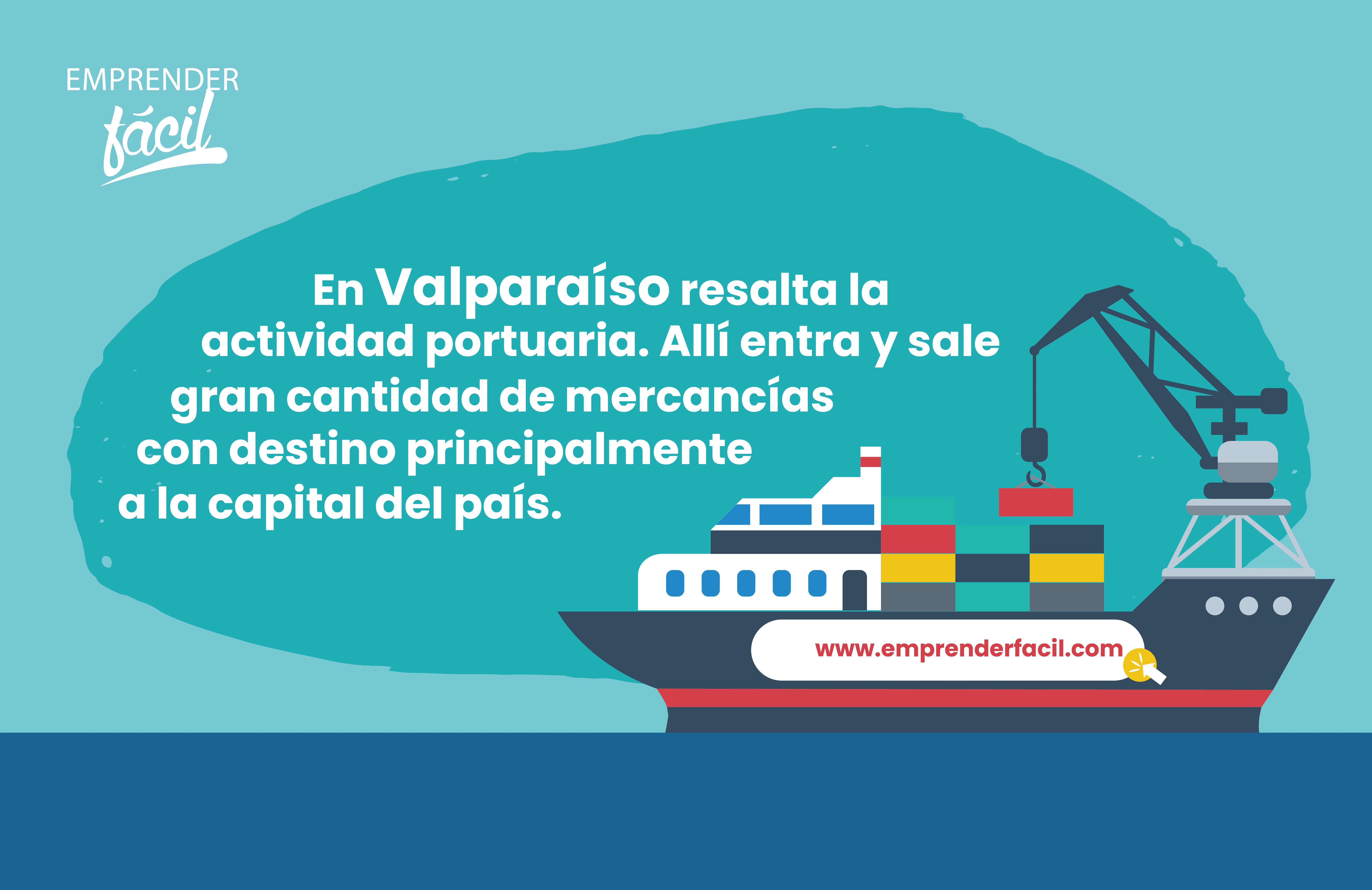 En Valparaíso se destaca la actividad portuaria.