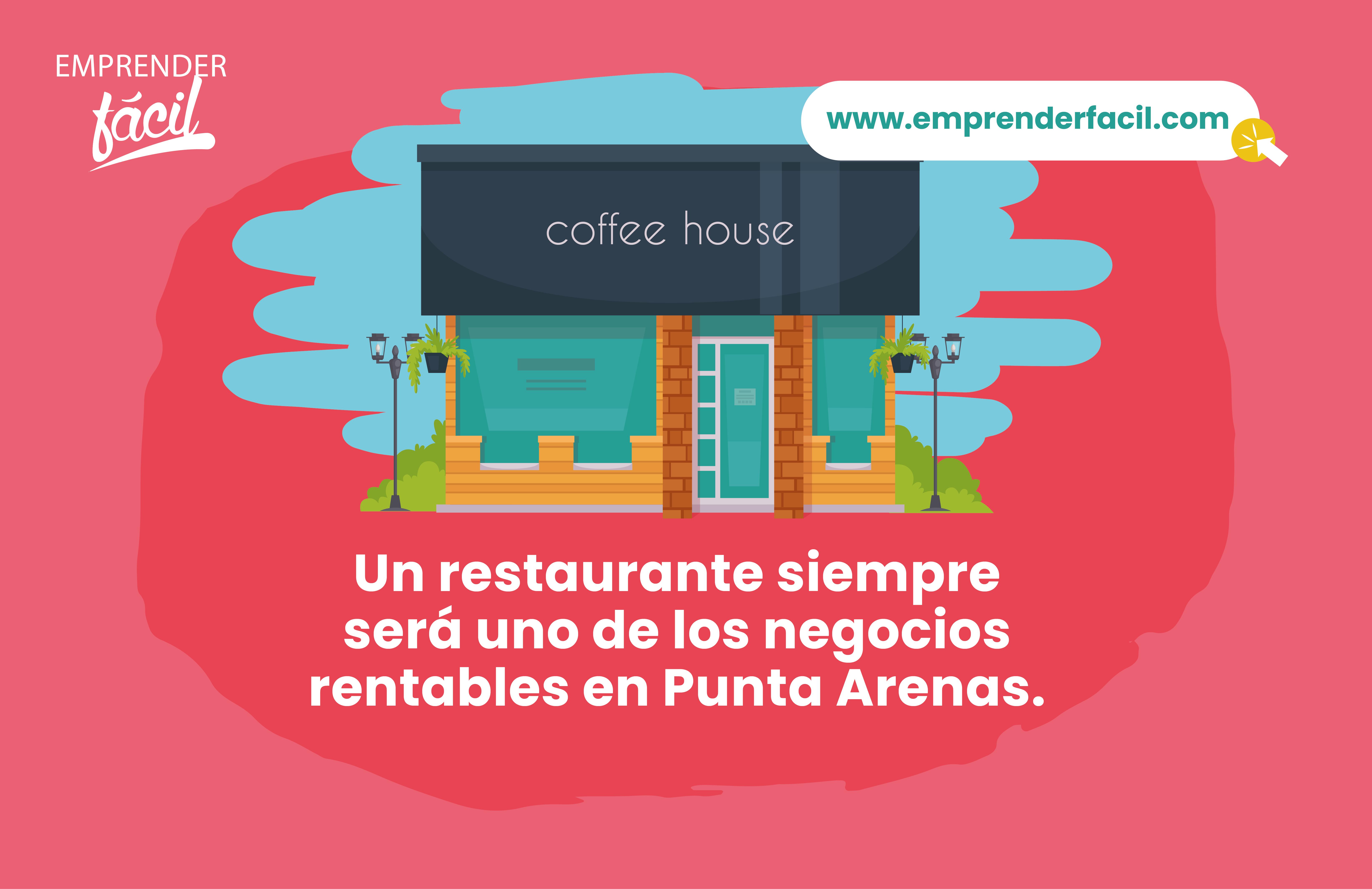 Un restaurante siempre será uno de los negocios rentables en Punta Arenas.