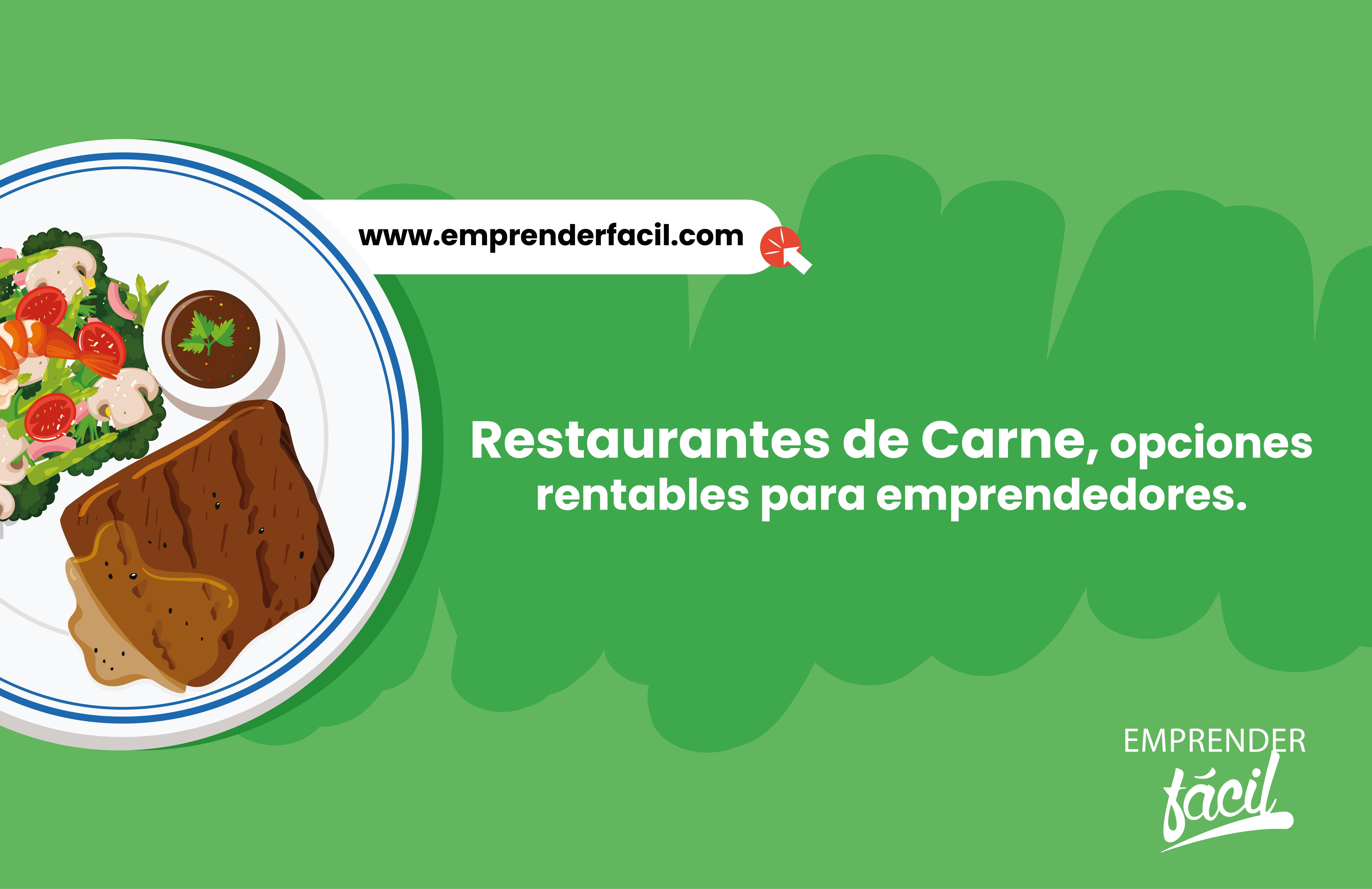 Restaurantes de Carne, opciones rentables para emprendedores.