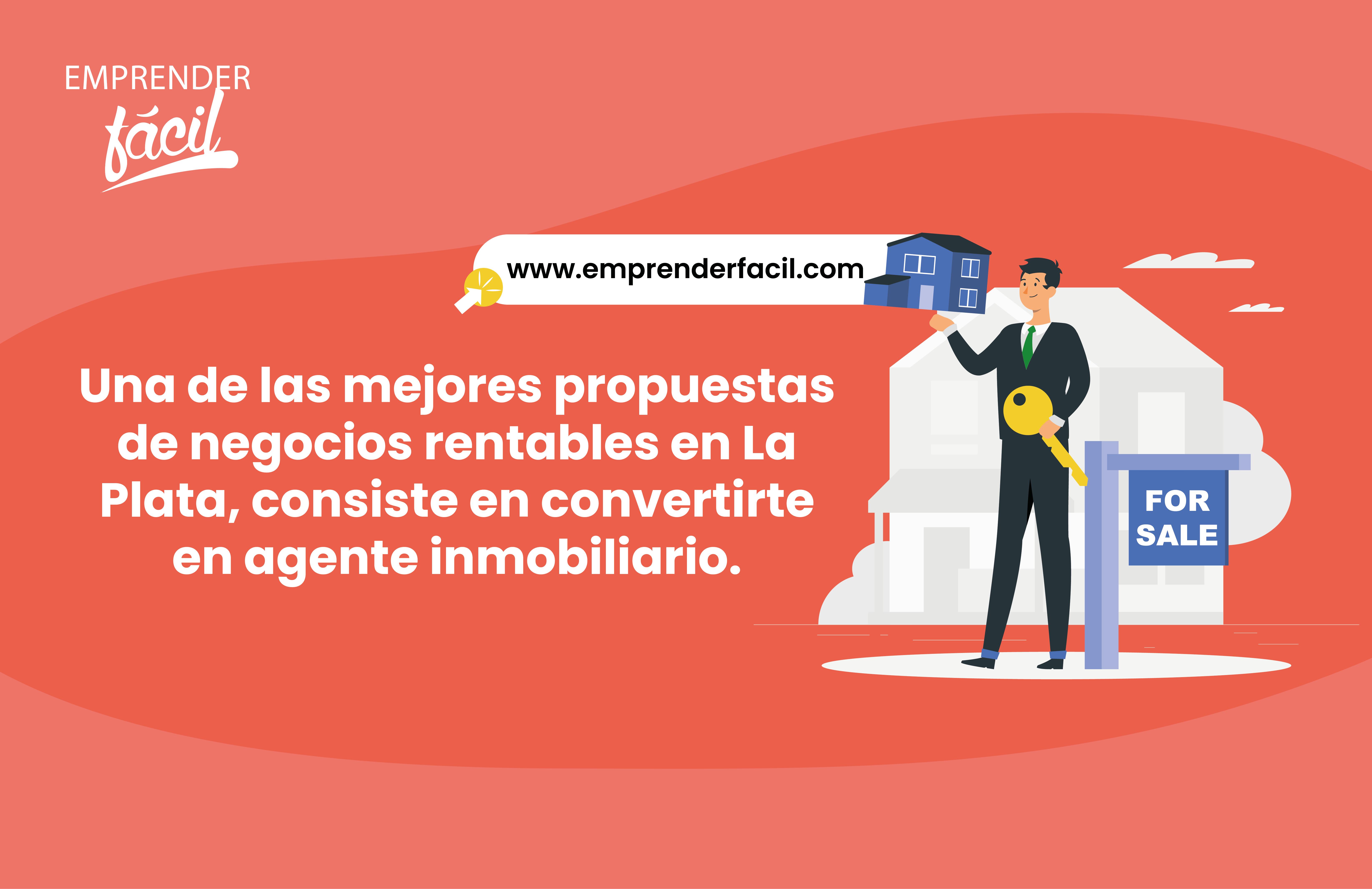 Una de las mejores propuestas de negocios rentables en La Plata, consiste en convertirte en agente inmobiliario.