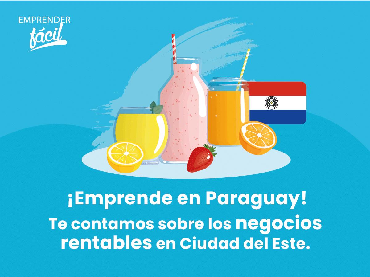 Negocios rentables en Ciudad del Este, Paraguay ¡Efectivos!