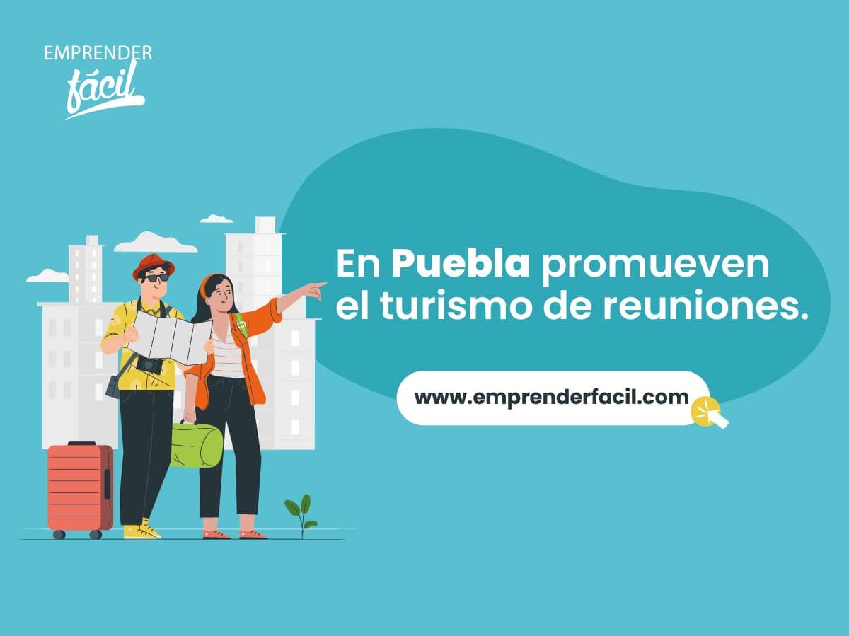 Uno de los negocios rentables en Puebla es el turismo de reuniones.