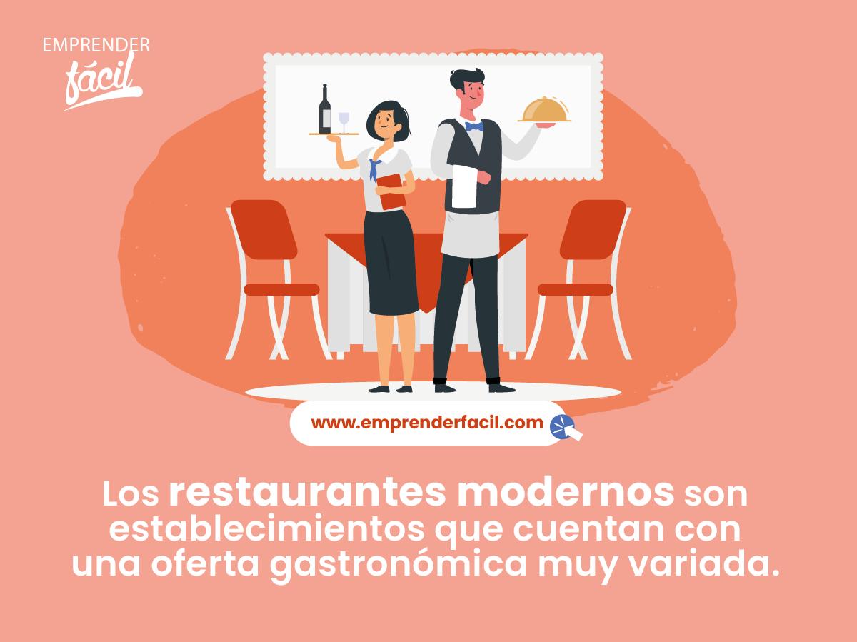 Los restaurantes modernos cuentan con una oferta gastronómica muy variada.