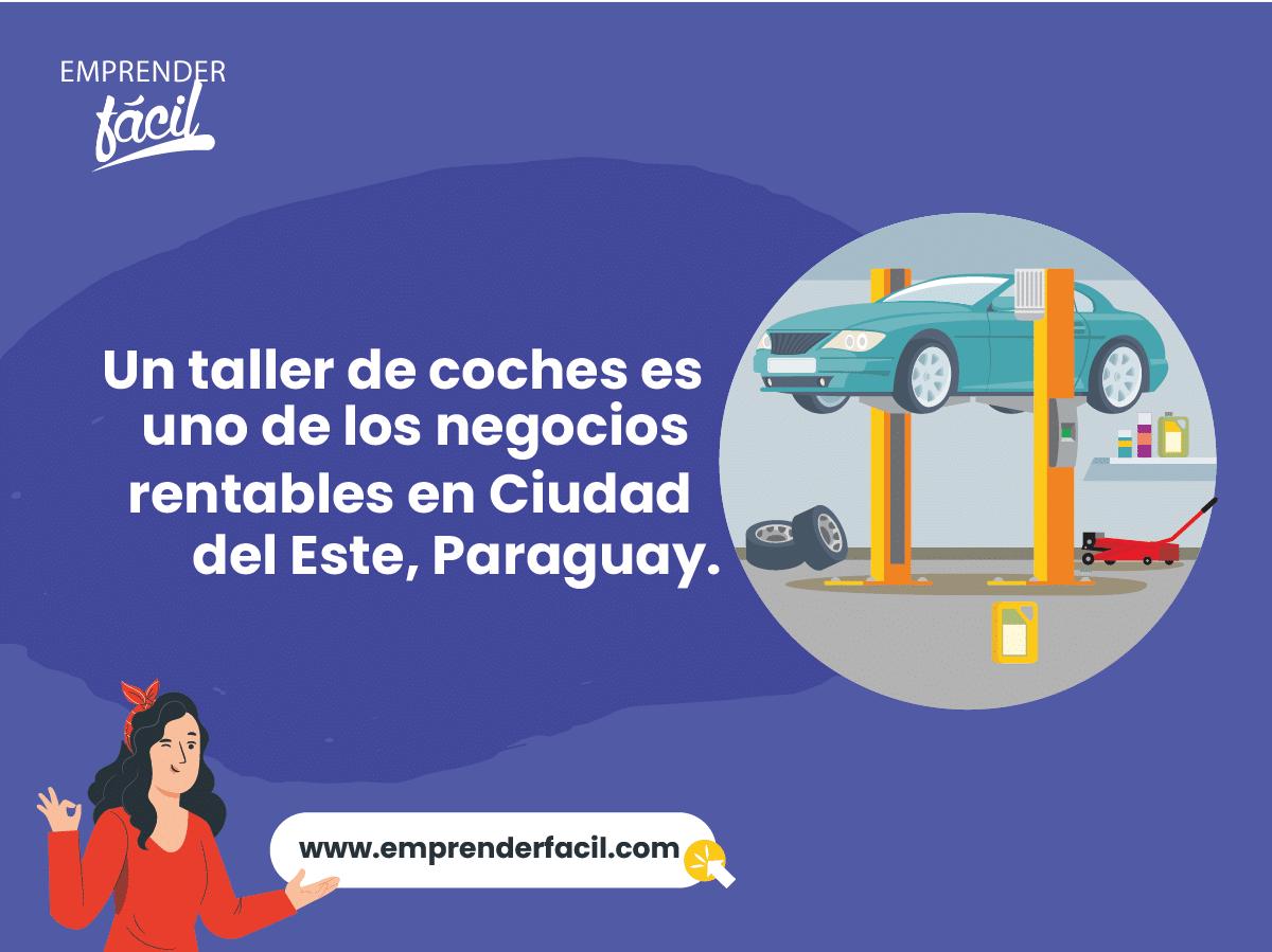 Un taller de coches es rentable en Ciudad del Este, Paraguay.