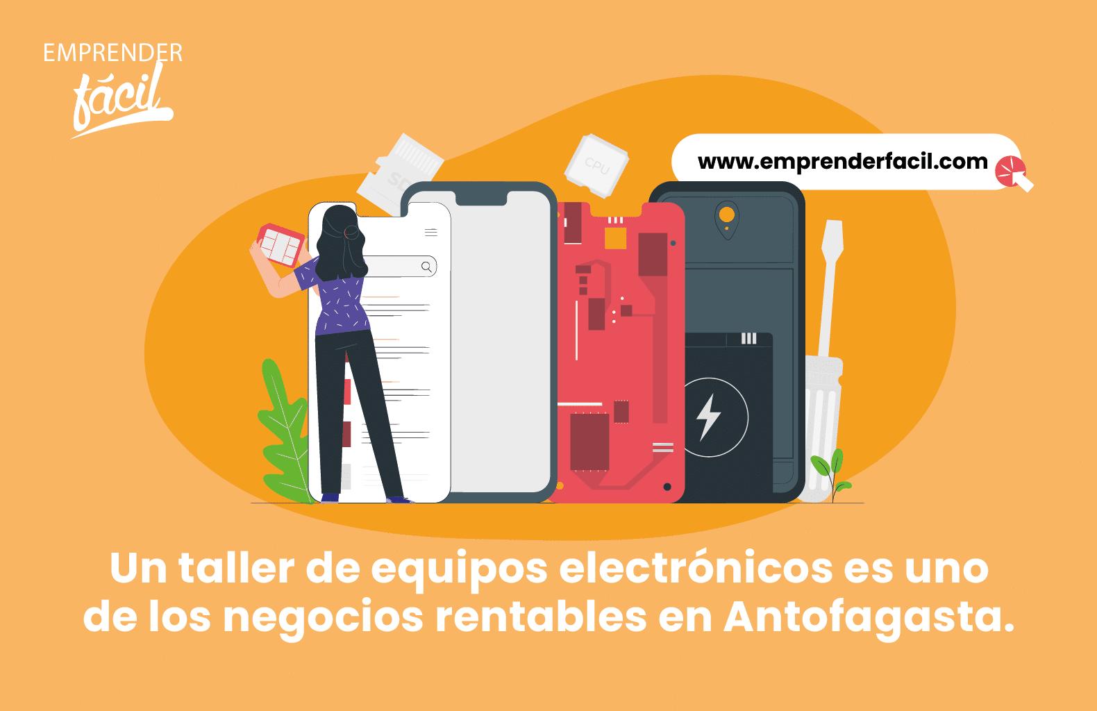 Un taller de equipos electrónicos es uno de los negocios rentables en Antofagasta.