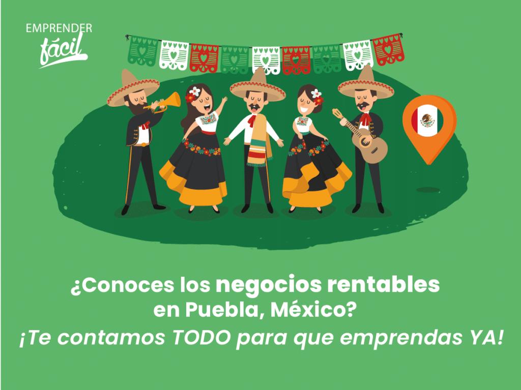 Negocios Rentables en Puebla, México ¡Toma la decisión!