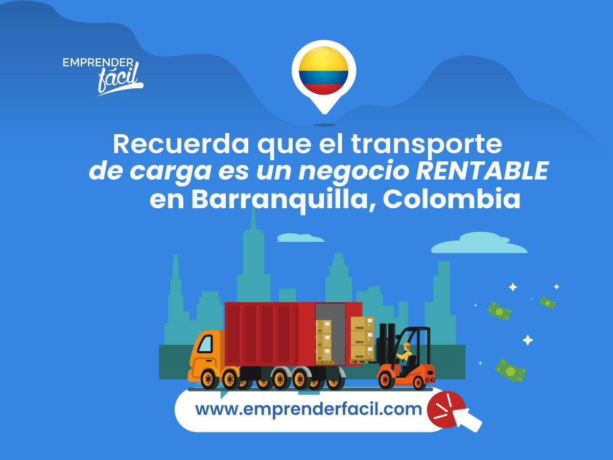 Atrévete a emprender en Barranquilla, Colombia a través del transporte de carga