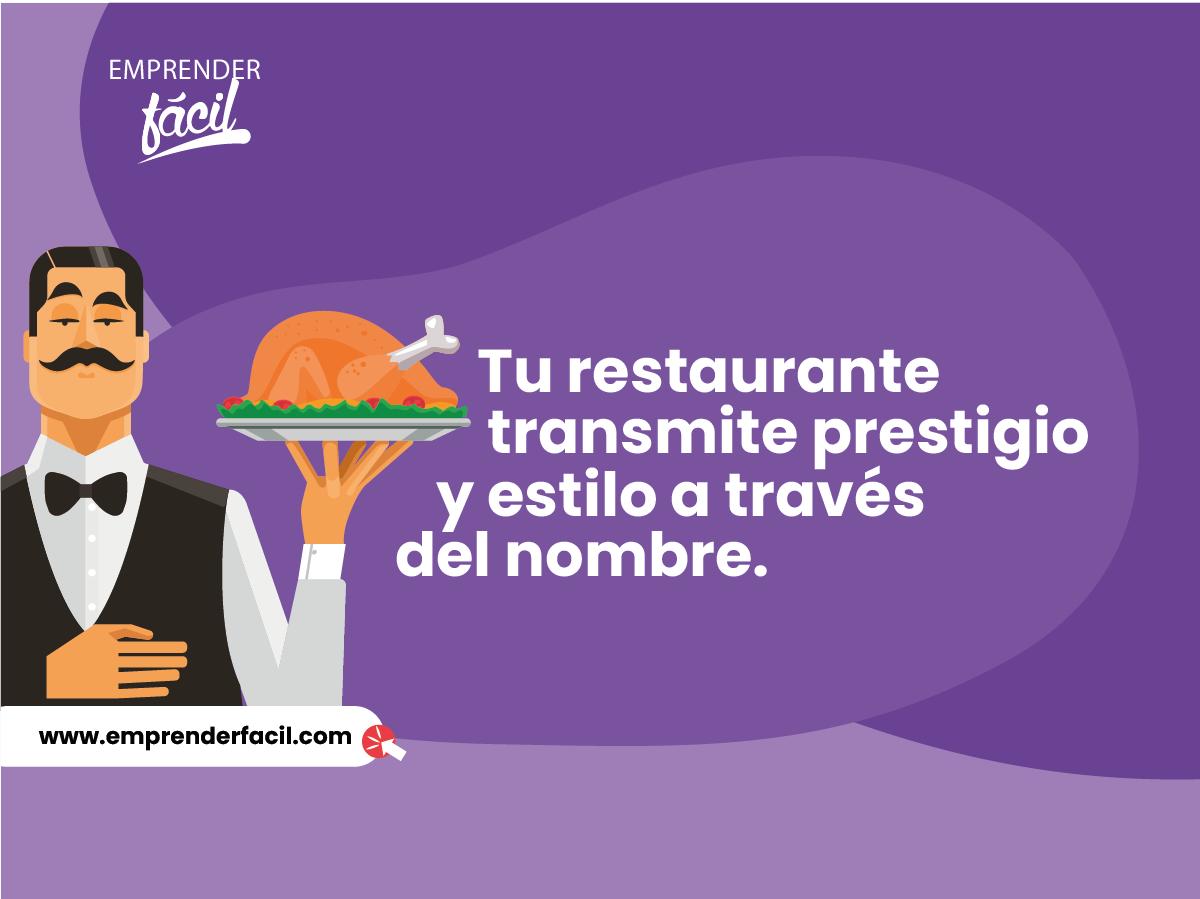 Tu restaurante transmite prestigio y estilo a través del nombre.