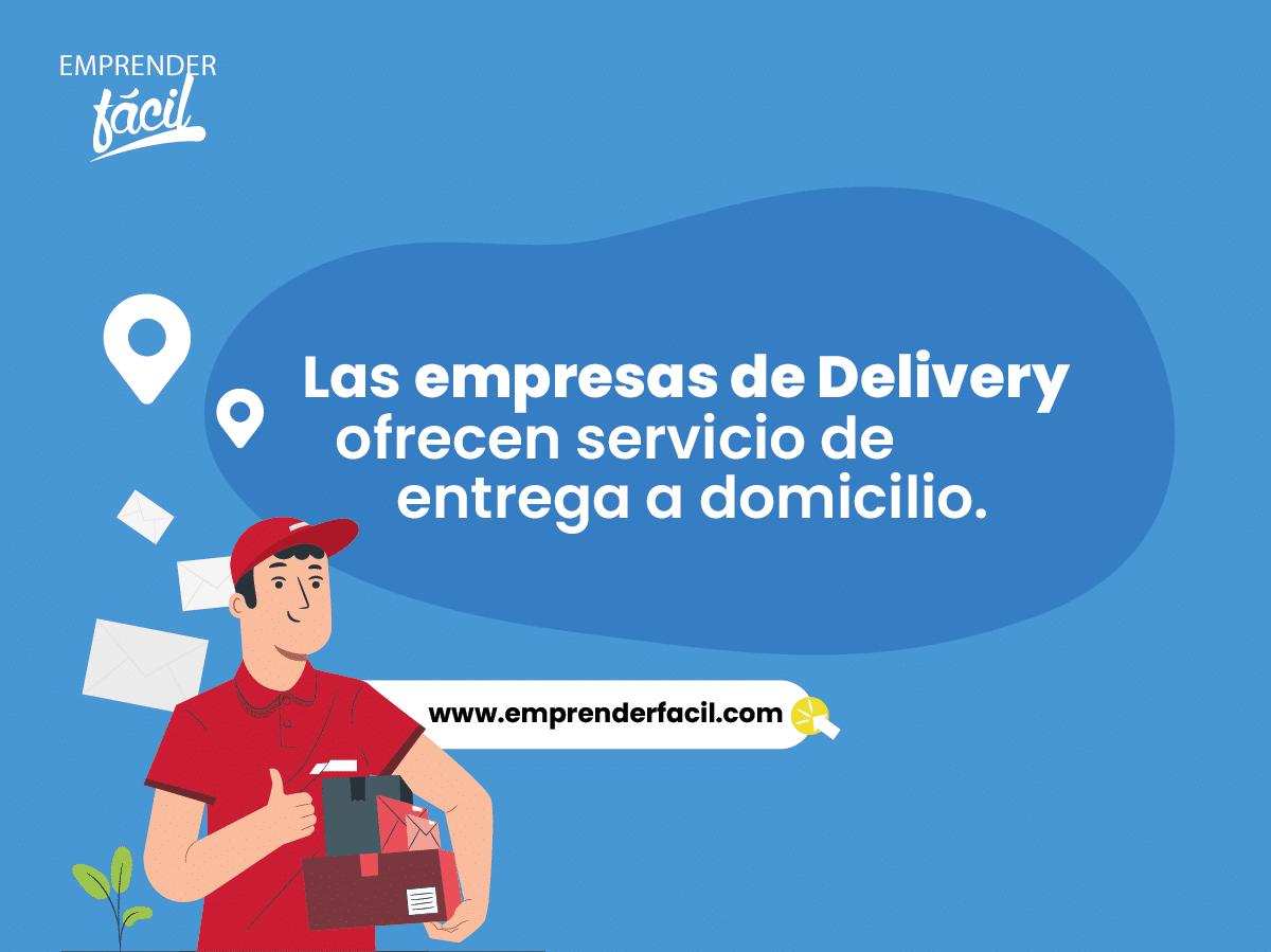 Las empresas de delivery ofrecen servicio de entrega a domicilio.