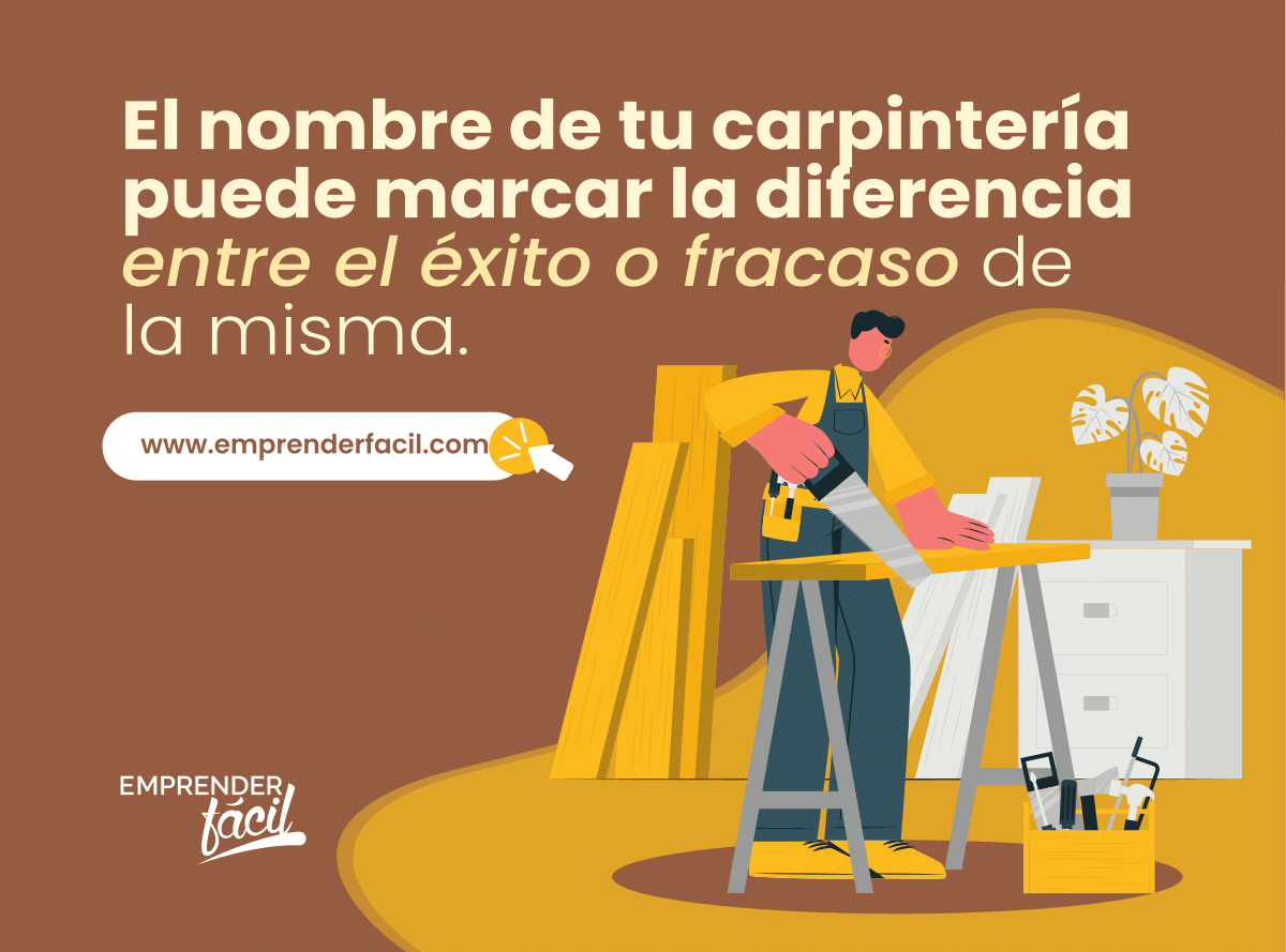 El nombre es parte fundamental para lograr el éxito de tu carpintería.