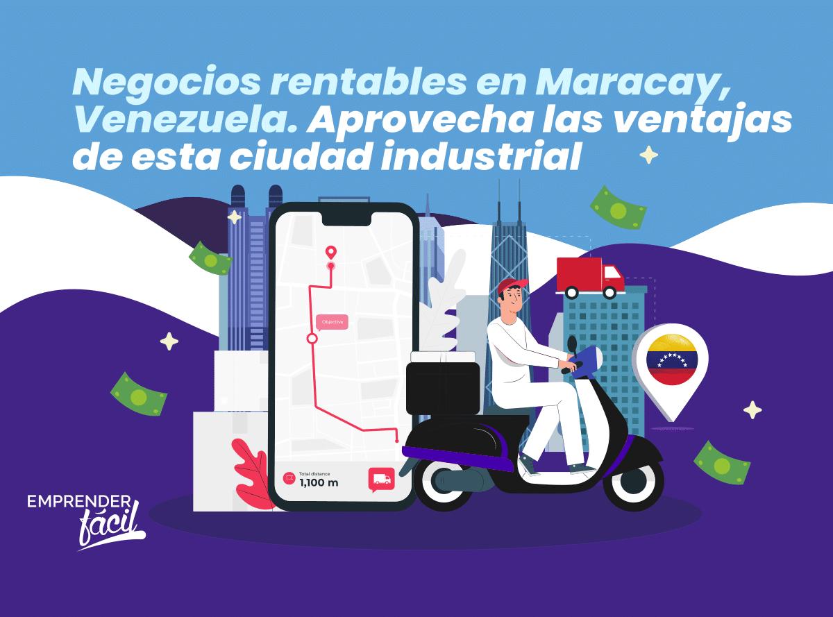 Negocios rentables en Maracay, Venezuela. Ciudad industrial