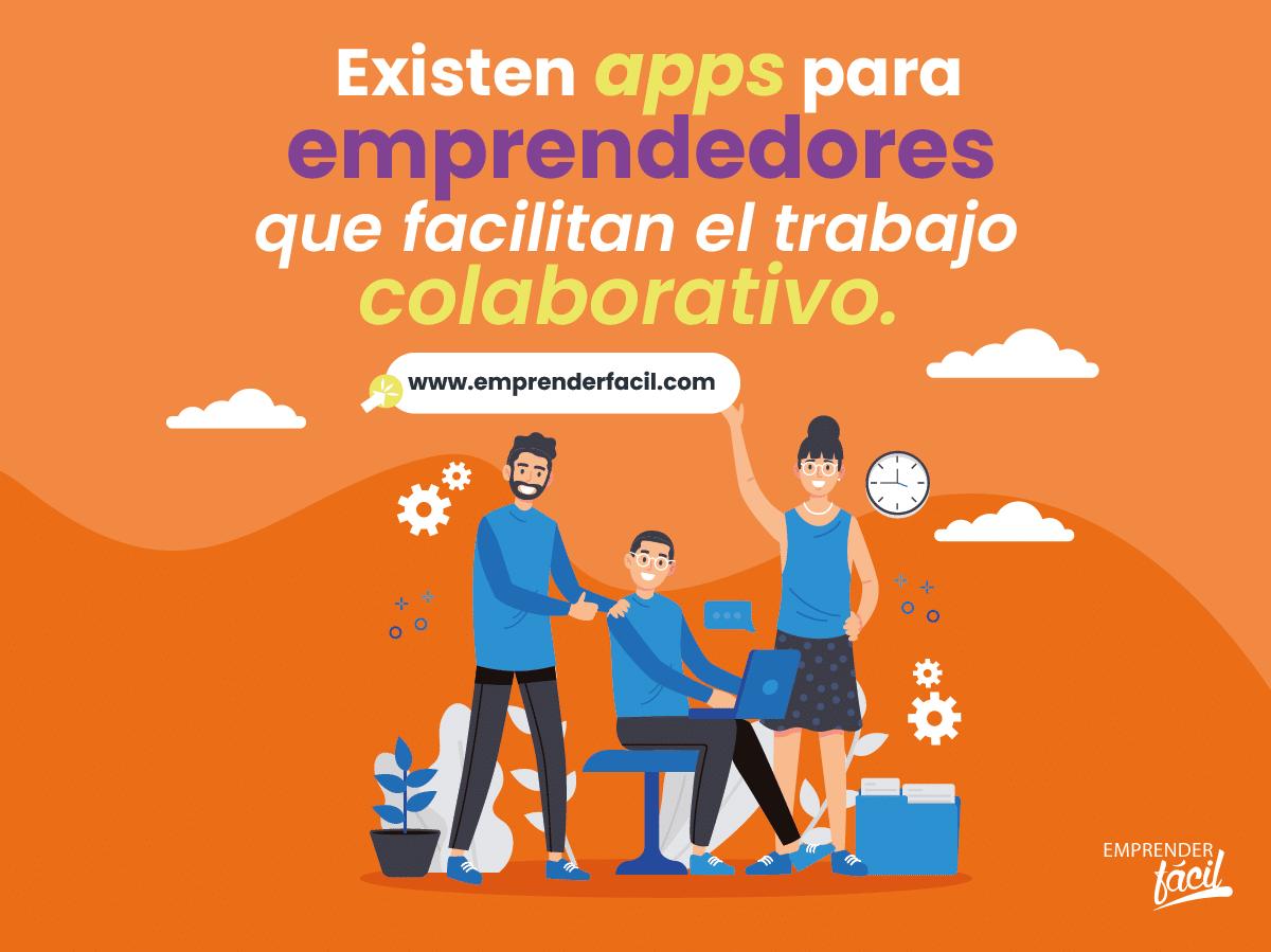 Existen apps para emprendedores que facilitan el trabajo colaborativo.