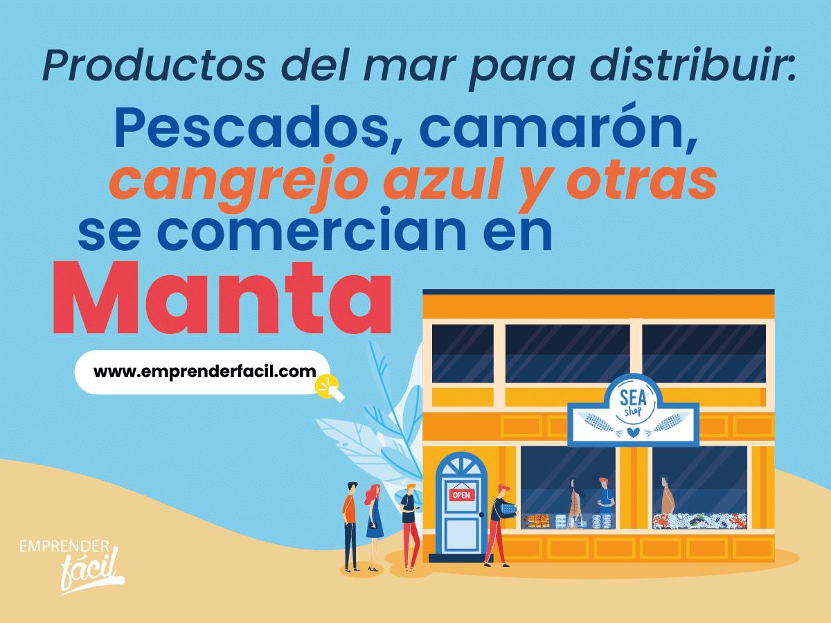 Distribuir productos del mar es rentable en Manta, Ecuador.