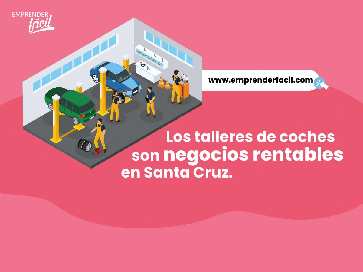 Los talleres de coches son negocios rentables en Santa Cruz.