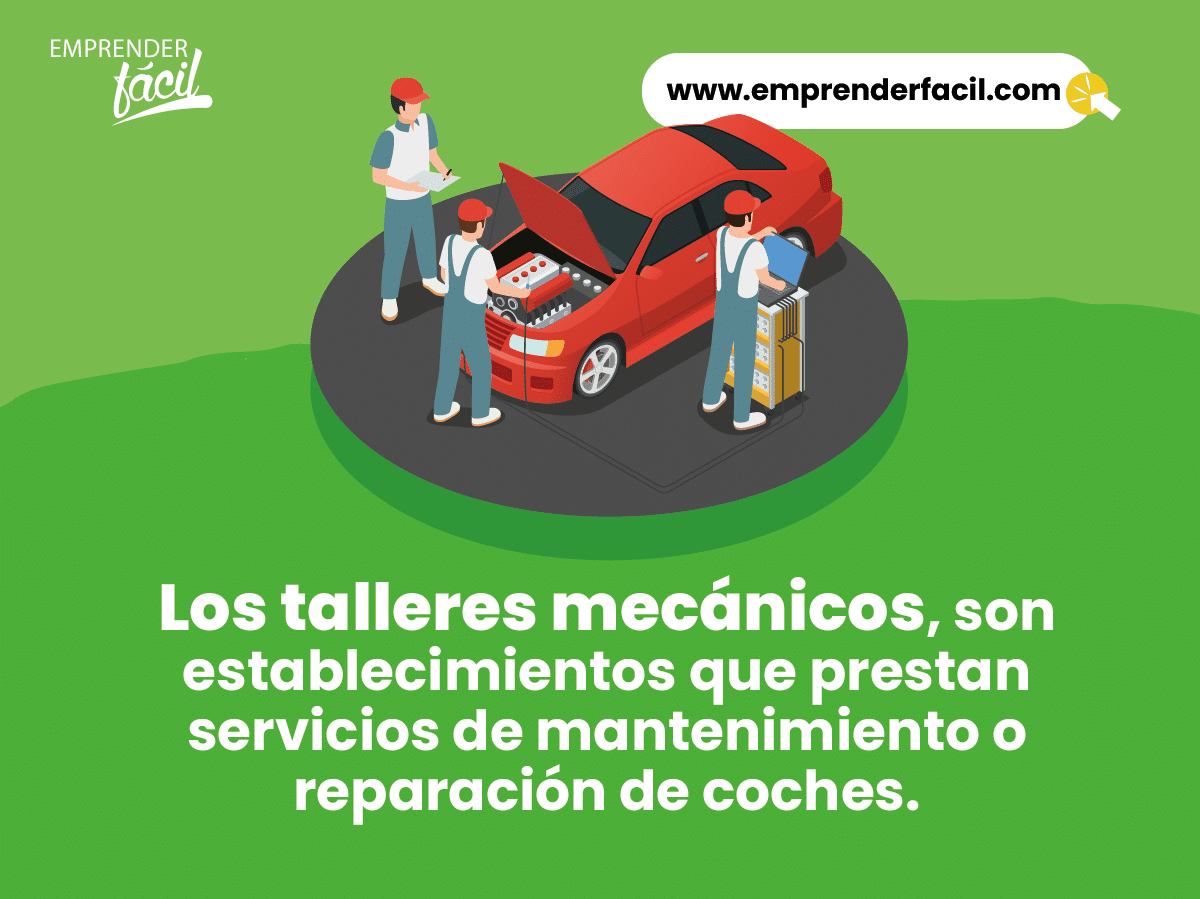 Los talleres mecánico prestan servicio de mantenimiento o reparación de coches.