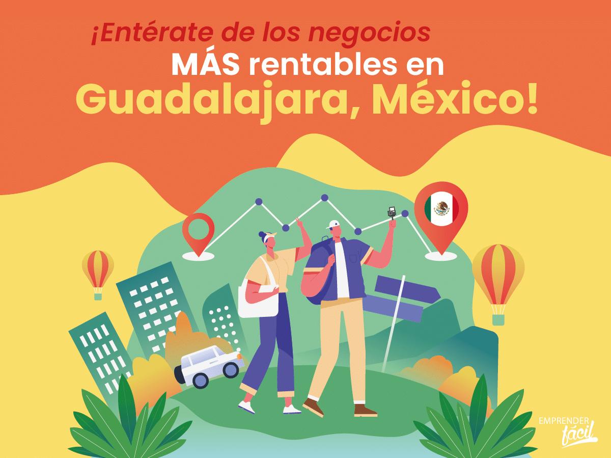 Negocios rentables en Guadalajara, México: Tecnología y más