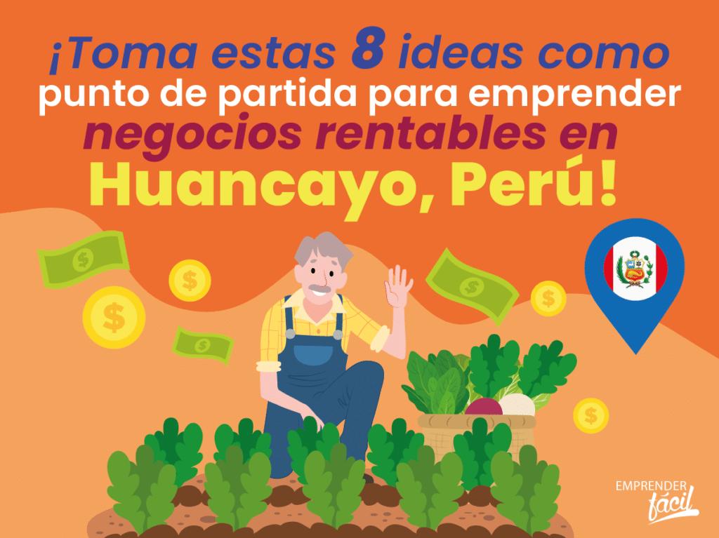 Negocios rentables en Huancayo, Perú. Ideas justificadas.