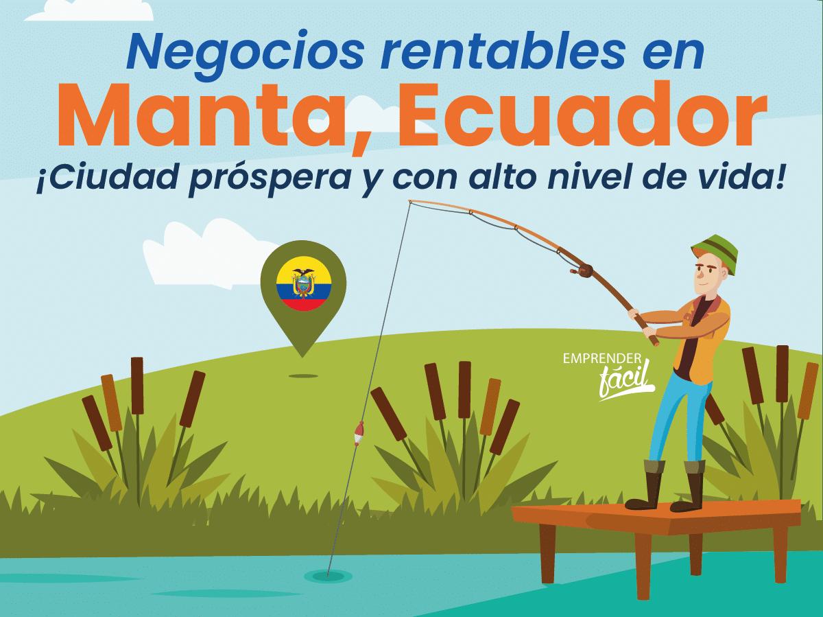 Negocios rentables en Manta, Ecuador. Ajustados a la ciudad