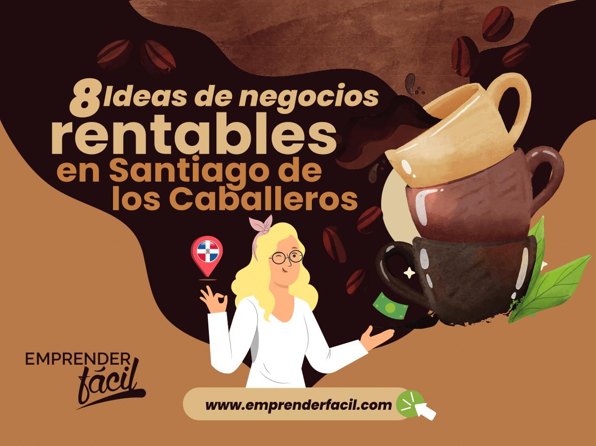 8 Ideas de negocios rentables en Santiago de los Caballeros